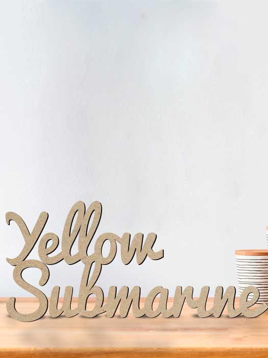palabra de madera YELLOW SUBMARINE cortada en SILU